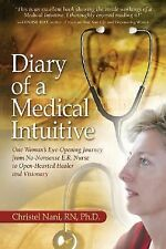 Diary of a Medical Intuitive : One Woman's Eye-Opening Journey from...