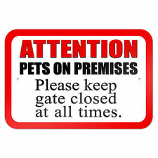 "Pets on Premises - Please Keep Gate Closed at all Times 9"" x 6"" Metal Sign"