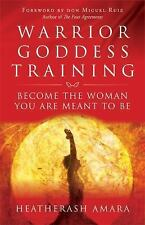 Very Good, Warrior Goddess Training: Become the Woman You Are Meant to Be, Amara