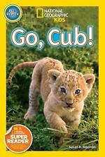 NATIONAL GEOGRAPHIC KIDS Go Cub! (Brand New Paperback) Susan B. Neuman