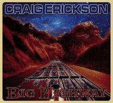 Big Highway - Craig Erickson (2007, CD NEU)