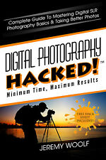 Digital Photography Hacked! Complete Guide To Mastering DSLR Basics (CD)