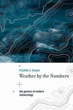 Weather by the Numbers: The Genesis of Modern Meteorology (Transformations: Stud
