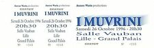 RARE / TICKET BILLET CONCERT LIVE - I MUVRINI ( FRANCE CORSE ) A LILLE OCT. 1996