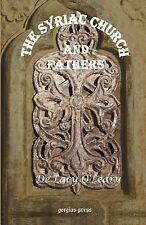 Gorgias Reprint Ser.: The Syriac Church and Fathers 23 by De Lacy O'Leary...