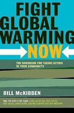 Fight Global Warming Now: The Handbook for Taking Action in Your Community, McKi