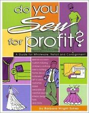 Do You Sew for Profit?: A Guide for Wholesale, Retail and Consignment-ExLibrary