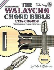 The Walaycho Chord Bible : Dgbeb Standard Tuning 1,728 Chords by Tobe A....