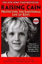 Raising Cain: Protecting the Emotional Life of Boys by Dan Kindlon, Michael Tho