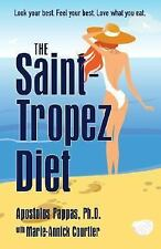 The Saint-Tropez Diet : Look Your Best. Feel Your Best. NEW - Book Weight Loss