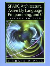 SPARC Architecture, Assembly Language Programming and C by Richard P. Paul