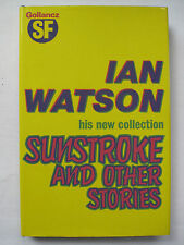 Ian Watson – SUNSTROKE AND OTHER STORIES (1982) – Science Fiction / Signed
