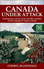 Canada under Attack: Irish-American veterans of the Civil War and their...