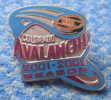COLORADO AVELANGE ICE HOCKEY NHL SEASON 2001-2002  ENAMEL PIN BADGE