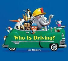 Who Is Driving? by Leo Timmers (2014, Board Book)