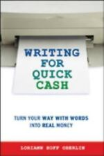 NEW - Writing for Quick Cash: Turn Your Way with Words into Real Money