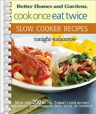 Cook Once, Eat Twice Slow Cooker Recipes (2006, Spiral)