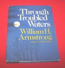 """Author Signed """"Through Troubled Waters"""" By William Armstrong *1973* HC/DJ  VG+"""