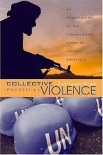 Collective Political Violence: An Introduction to the Theories and Cases of Vio