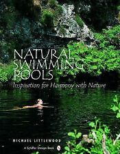 Natural Swimming Pools : Inspiration for Harmony with Nature by Michael...