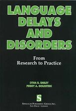 Language Delays and Disorders : From Research to Practice by Lydia R. Smiley...