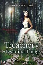The Treachery of Beautiful Things by Ruth Frances Long (2013, Paperback) NEW