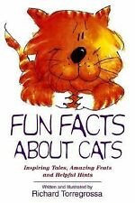 Fun Facts about Cats : Inspiring Tales, Amazing Feats, Helpful Hints by...