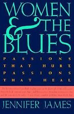 G, Women and the Blues: Passions That Hurt, Passions That Heal, James, Jennifer,