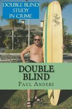Double Blind : Blindsided and Blind As a Bat Ray by Paul Anders (2014,...