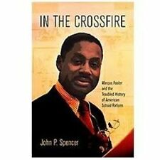 In the Crossfire: Marcus Foster and the Troubled History of American S-ExLibrary