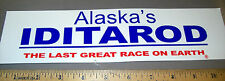 "Alaska Iditarod 1000 mi Dog Sled Race ""last great race on earth"" bumper sticker"