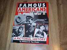 Famous Americans In World War II - A Pictorial History by William Van Osdol 1994