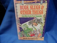 Bugs Slugs & Other Thugs: Controlling Garden Pests Organically Rhonda Hart