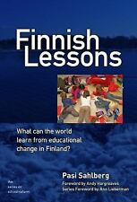 Finnish Lessons: What Can the World Learn from Educational Change in Finland? S