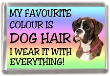"Boxer Dog Fridge Magnet ""My Favourite Colour is Dog Hair"" by Starprint"
