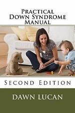 Practical down Syndrome Manual : Second Edition by Dawn Lucan (2015, Paperback)