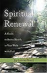 Spiritual Renewal : A Guide to Better Health in Your Walk with God by Lorrie...
