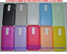 COVER PER LG G2 D802 ULTRA SLIM 0.3MM CUSTODIA PROTEZIONE THIN VARI COLORI