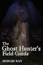 The Ghost Hunter's Field Guide