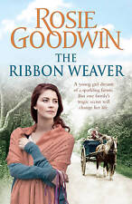 The Ribbon Weaver by Rosie Goodwin, New Book (Paperback, 2011)