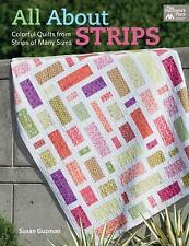 All about Strips : Colorful Quilts from Strips of Many Sizes by Susan Guzman