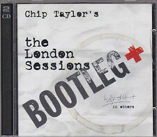 CHIP TAYLOR - the london sessions bootleg CD