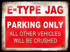 "E-TYPE JAG   VINTAGE / RETRO STYLE METAL 8""X6"" PARKING SIGN"