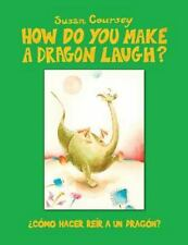 How Do You Make A Dragon Laugh?: ¿Como Hacer Reir a un Dragon? (Spanish Edition)