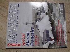 $$ Revue Marines HS N°2 Spécial Marine Française 1943-45  Méditerranée