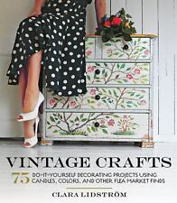 Vintage Crafts : 75 Do-It-Yourself Decorating Projects Using Candles, Colors, a…