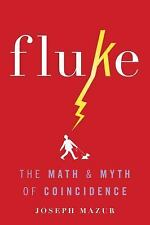 Fluke : The Math and Myth of Coincidence by Joseph Mazur (2016, Hardcover)
