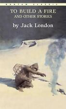 Bantam Classics: To Build a Fire and Other Stories by Jack London (1986,...