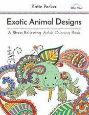 Exotic Animal Designs by Katie Packer and Blue Star Coloring (2015, Paperback)