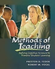 Methods of Teaching : Applying Cognitive Science to Promote Student Learning...